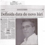 Reportagem - Definida a data do novo Júri