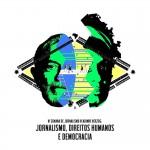 VI Semana de Jornalismo Vladimir Herzog: Jornalismo, Direitos Humanos e Democracia
