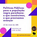 Políticas Públicas para a população negra paraibana: o que construímos, o que precisamos avançar